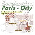 Le Boulevard des arts à pied - Destination Paris/Orly - JOUR 1